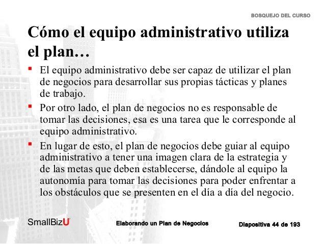 BOSQUEJO DEL CURSO  Cómo el equipo administrativo utiliza el plan…  El equipo administrativo debe ser capaz de utilizar e...