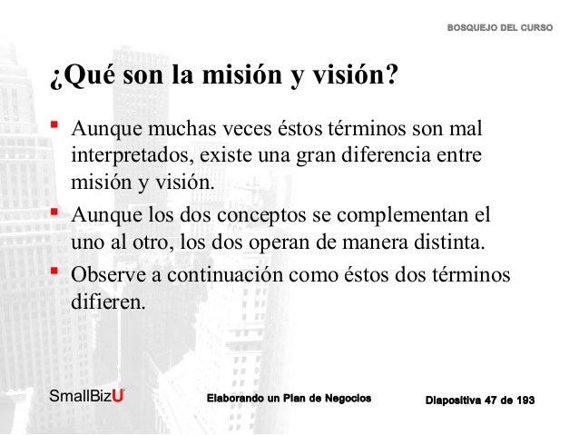 BOSQUEJO DEL CURSO  ¿Qué son la misión y visión?  Aunque muchas veces éstos términos son mal interpretados, existe una gr...