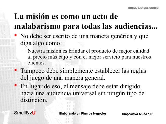 BOSQUEJO DEL CURSO  La misión es como un acto de malabarismo para todas las audiencias...  No debe ser escrito de una man...