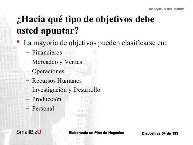 BOSQUEJO DEL CURSO  ¿Hacia qué tipo de objetivos debe usted apuntar?  La mayoría de objetivos pueden clasificarse en: – –...