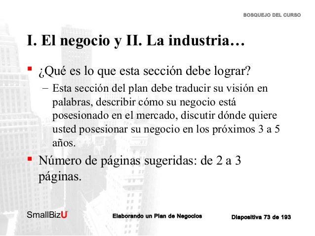 BOSQUEJO DEL CURSO  I. El negocio y II. La industria…  ¿Qué es lo que esta sección debe lograr? – Esta sección del plan d...