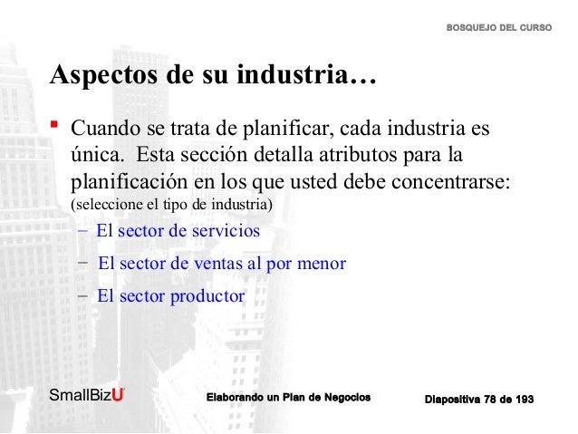 BOSQUEJO DEL CURSO  Aspectos de su industria…  Cuando se trata de planificar, cada industria es única. Esta sección detal...