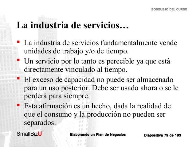 BOSQUEJO DEL CURSO  La industria de servicios…  La industria de servicios fundamentalmente vende unidades de trabajo y/o ...