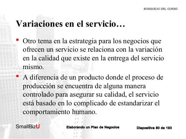 BOSQUEJO DEL CURSO  Variaciones en el servicio…  Otro tema en la estrategia para los negocios que ofrecen un servicio se ...