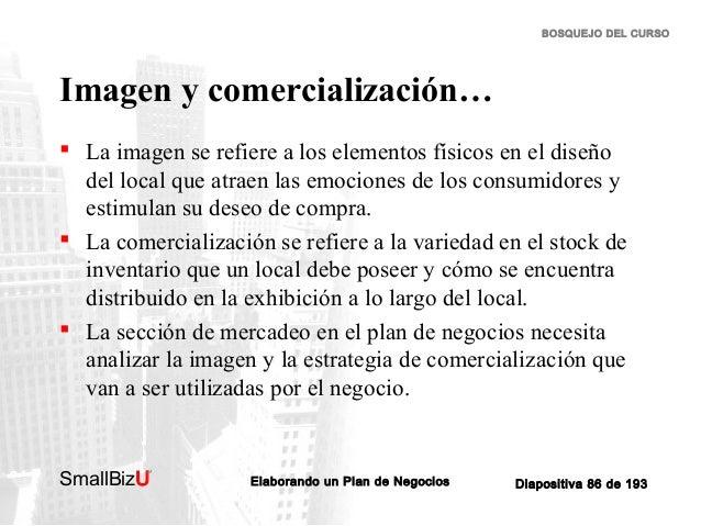 BOSQUEJO DEL CURSO  Imagen y comercialización…  La imagen se refiere a los elementos físicos en el diseño del local que a...