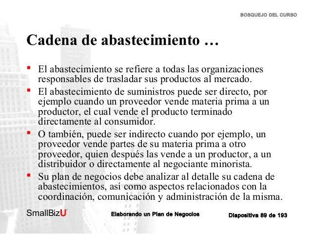 BOSQUEJO DEL CURSO  Cadena de abastecimiento …  El abastecimiento se refiere a todas las organizaciones responsables de t...