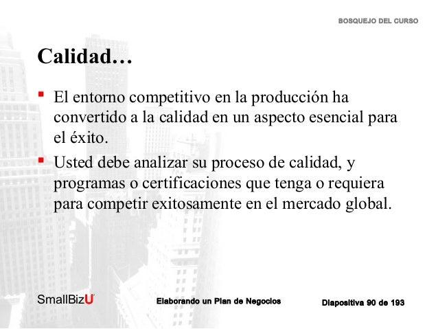 BOSQUEJO DEL CURSO  Calidad…  El entorno competitivo en la producción ha convertido a la calidad en un aspecto esencial p...