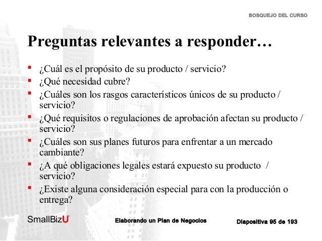 BOSQUEJO DEL CURSO  Preguntas relevantes a responder…  ¿Cuál es el propósito de su producto / servicio?  ¿Qué necesidad ...