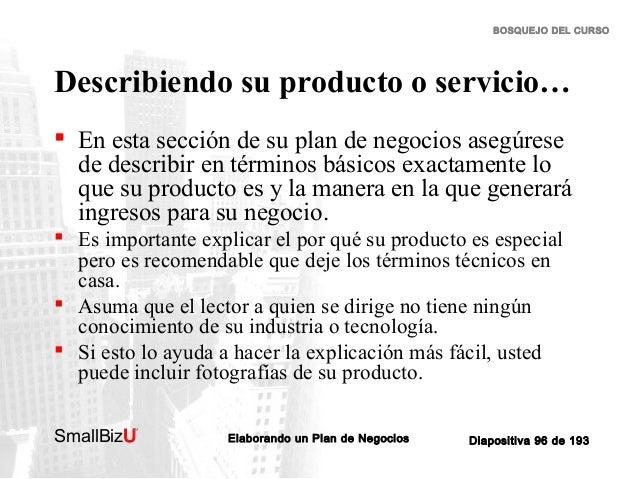 BOSQUEJO DEL CURSO  Describiendo su producto o servicio…  En esta sección de su plan de negocios asegúrese de describir e...