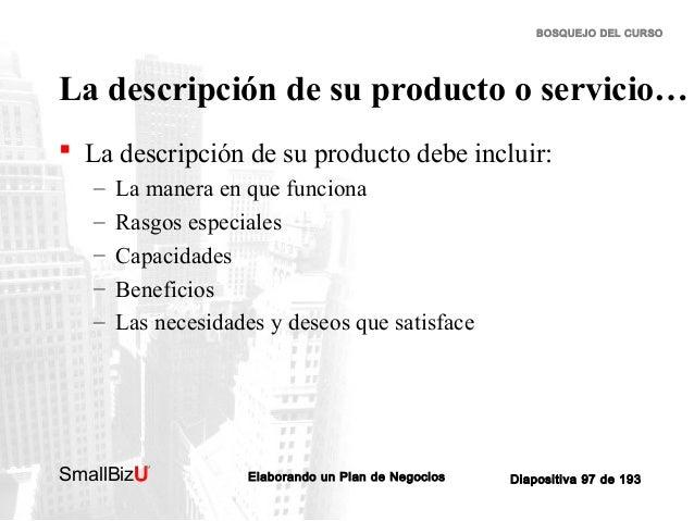BOSQUEJO DEL CURSO  La descripción de su producto o servicio…  La descripción de su producto debe incluir: – – – – –  La ...