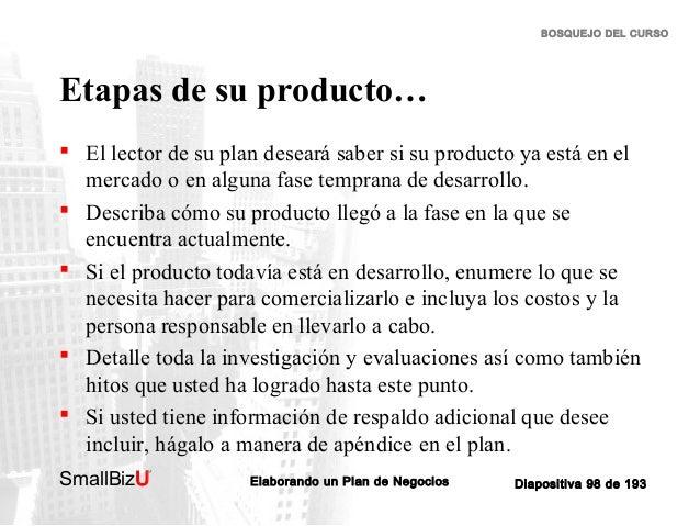 BOSQUEJO DEL CURSO  Etapas de su producto…  El lector de su plan deseará saber si su producto ya está en el mercado o en ...