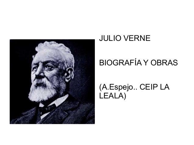 JULIO VERNE BIOGRAFÍA Y OBRAS (A.Espejo.. CEIP LA LEALA)