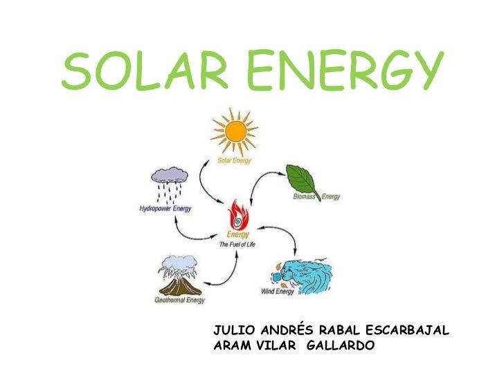 SOLAR ENERGY    JULIO ANDRÉS RABAL ESCARBAJAL    ARAM VILAR GALLARDO