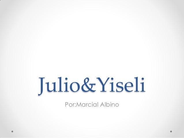 Julio&Yiseli Por:Marcial Albino
