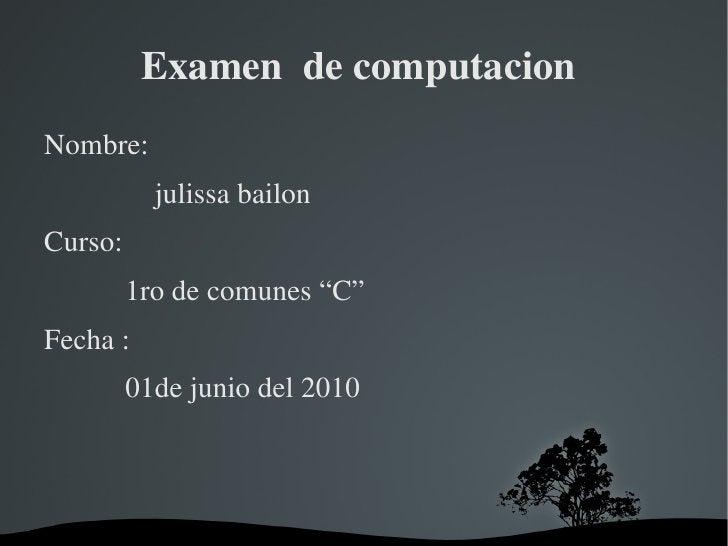 Examen  de computacion  <ul><li>Nombre: