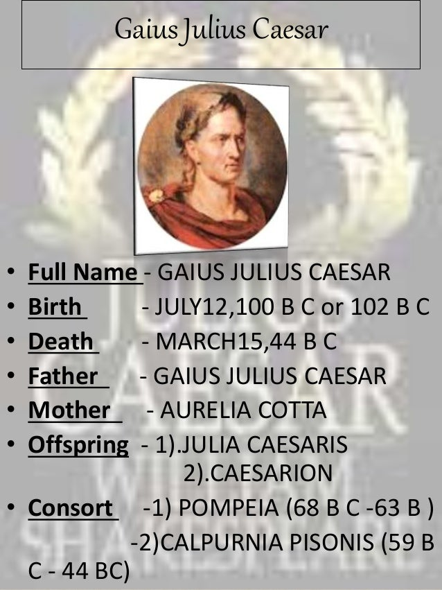 an introduction to the causes for the assassination of gaius julius caesar Who was julius caesar have you ever heard the phrase, 'hail caesar' and wondered just who caesar was well, he was gaius julius caesar , and he was born in rome on july 12 or 13, 100 bc.