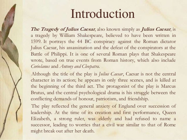 the tragedy of julius caesar essay Included: shakespeare essay julius caesar essay critical analysis essay content preview text: in the tragedy of julius caesar by william shakespeare, three characters prophesy the death of caesar.