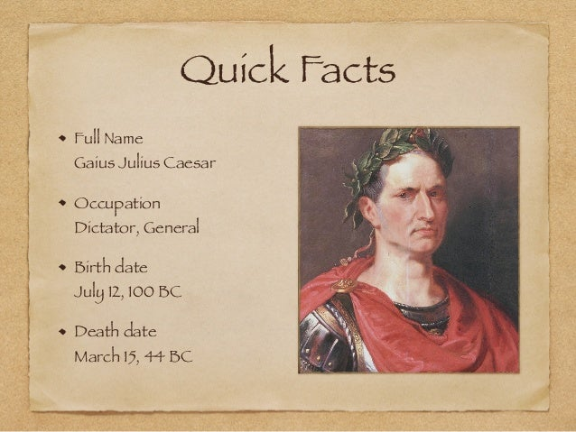 a biography of julius caesar a roman general Julius caesar was a roman general and dictator who lived from 100 bc to 44 bc he helped to make rome a great empire he was also a talented writer.