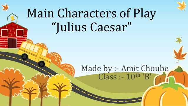 the questionable heroes in the play julius caesar Julius caesar the tragic hero essays only the ignorant would deny that the title of a novel or play has no relevance to the play itself unfortunately, those ignorant minds have caused the.