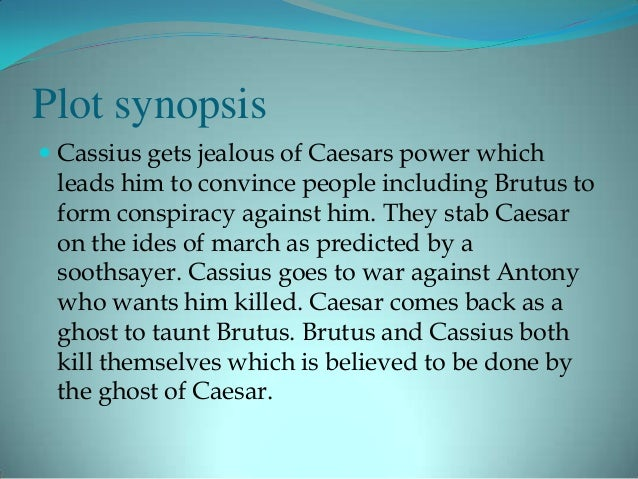 supernatural julius caesar Act ii, scene i brutus alone in his house worrying about what caesar will do when he gets more powerful there are others the famous speeches, brutus' in act iii and marc anthony's series of speeches in the same act are monologues, but not soliloq.