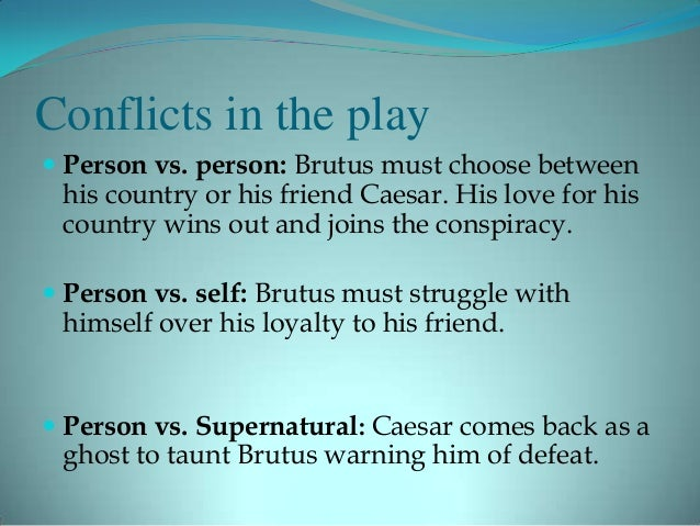 an overview of the elements of brutus in the killing of caesar Julius caesar egging collaboration project 1 julius  the lights will cut to symbolize the killing of caesar  brutus' garden elements:.