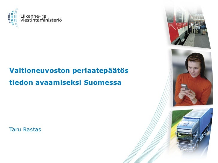 Valtioneuvoston periaatepäätös tiedon avaamiseksi Suomessa Taru Rastas
