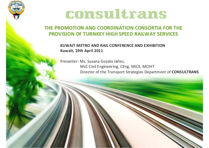 THE PROMOTION AND COORDINATION CONSORTIA FOR THE  PROVISION OF TURNKEY HIGH SPEED RAILWAY SERVICES     KUWAIT METRO AND RA...