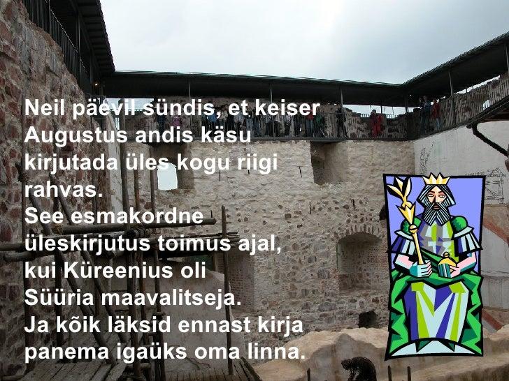 <ul><li>Neil päevil sündis, et keiser Augustus andis käsu kirjutada üles kogu riigi rahvas. See esmakordne üleskirjutus to...
