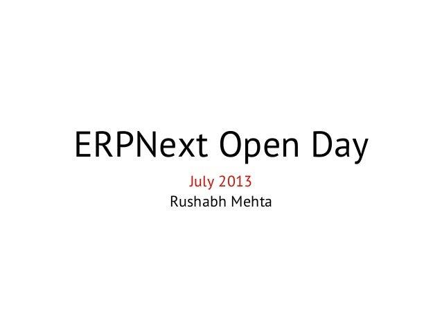 ERPNext Open Day July 2013 Rushabh Mehta