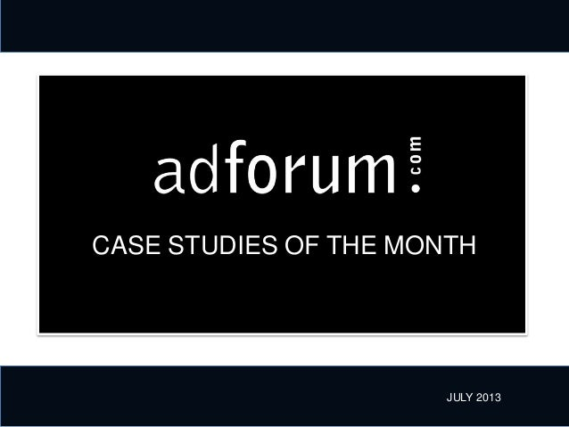 CASE STUDIES OF THE MONTH JULY 2013