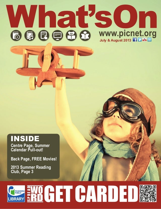 www.picnet.orgJuly & August 2013SPREADCentre Page, SummerCalendar Pull-out!Back Page, FREE Movies!2013 Summer ReadingClub,...