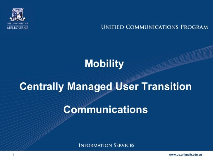 Mobility  Centrally Managed User Transition Communications