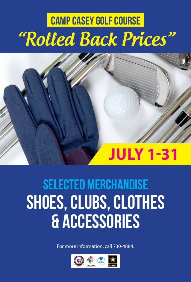 """For more information, call 730-4884. """"Rolled Back Prices"""" SELECTED MERCHANDISE SHOES, CLUBS, CLOTHES & ACCESSORIES Camp Ca..."""