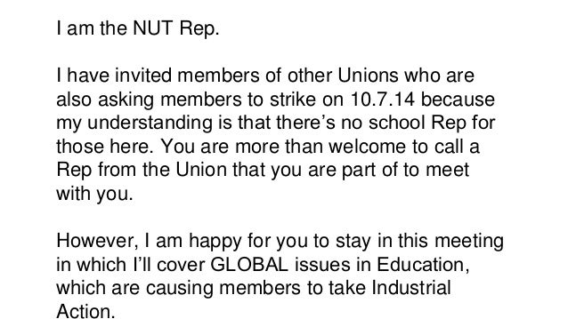 I am the NUT Rep. I have invited members of other Unions who are also asking members to strike on 10.7.14 because my under...