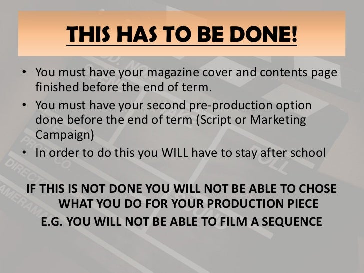 You must have your magazine cover and contents page finished before the end of term. <br />You must have your second pre-p...