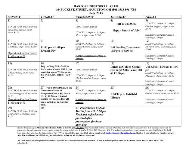 HARBOR HOUSE SOCIAL CLUB140 BUCKEYE STREET, HAMILTON, OH 45011 513-896-7780July 2013MONDAY TUESDAY WEDNESDAY THURSDAY FRID...