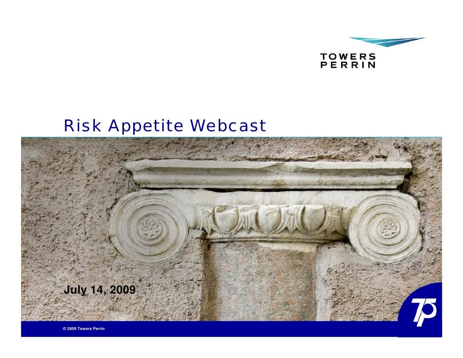 Risk Appetite Webcast     July 14, 2009   © 2009 Towers Perrin