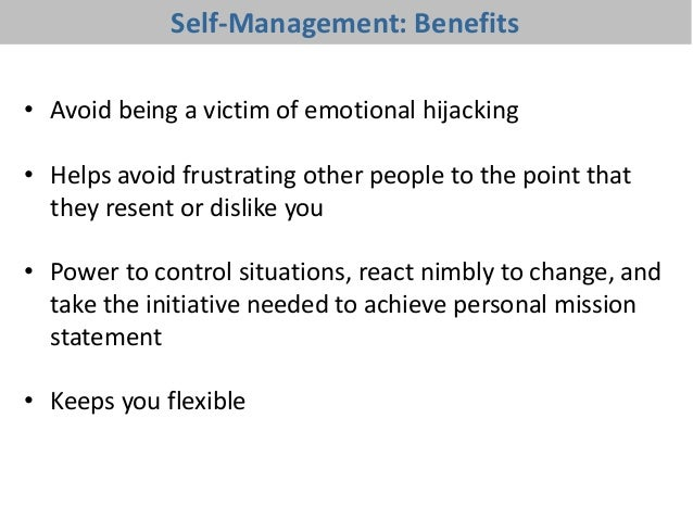Create Self-Management Action Plan • Helps you figure out work situations to practice strengthening your self- management ...