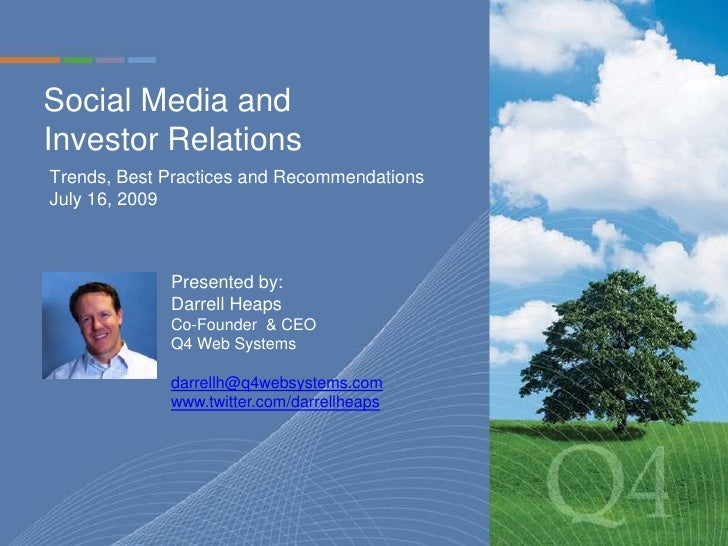 Social Media and Investor Relations <br />Trends, Best Practices and RecommendationsJuly 16, 2009<br />Presented by: Darre...