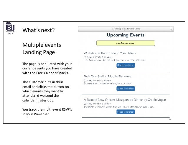 32 What's next? Multiple events Landing Page The page is populated with your current events you have created with the Free...