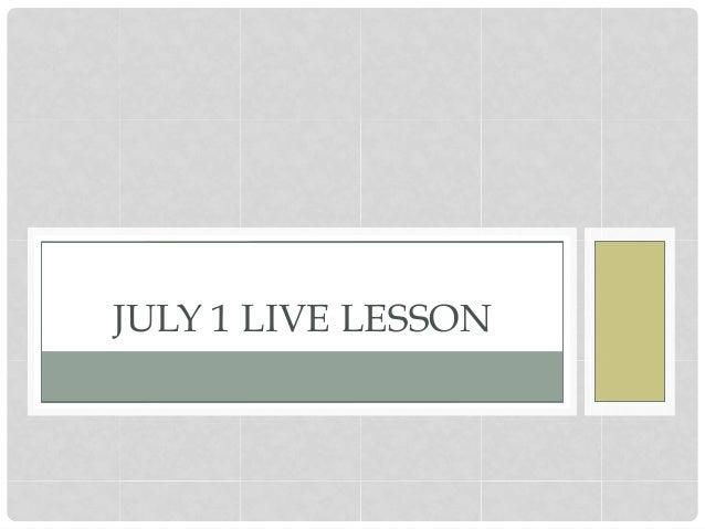JULY 1 LIVE LESSON