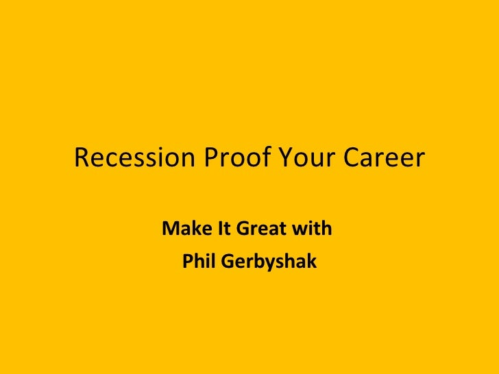 Recession Proof Your Career Make It Great with  Phil Gerbyshak