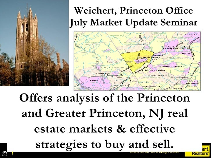 Weichert, Princeton Office          July Market Update Seminar     Offers analysis of the Princeton and Greater Princeton,...