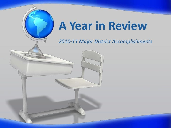 A Year in Review<br />2010-11 Major District Accomplishments<br />