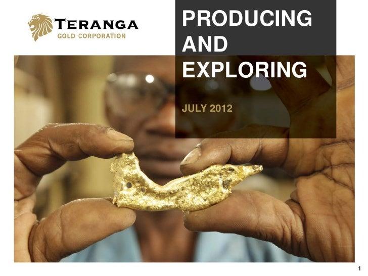 PRODUCINGANDEXPLORINGJULY 2012            1