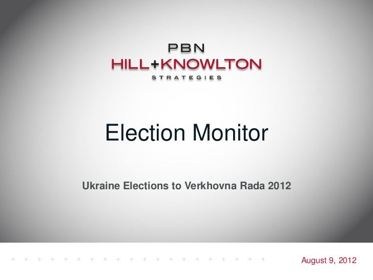 Election MonitorUkraine Elections to Verkhovna Rada 2012                                           August 9, 2012