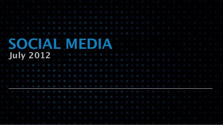 SOCIAL MEDIAJuly 2012