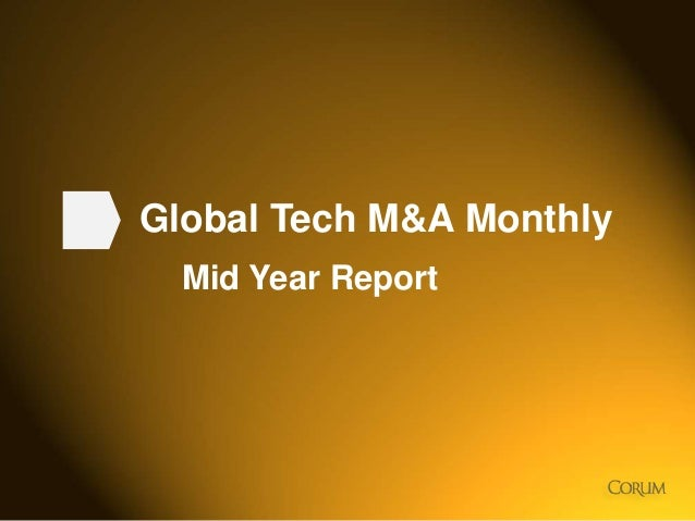 1 Global Tech M&A Monthly Mid Year Report