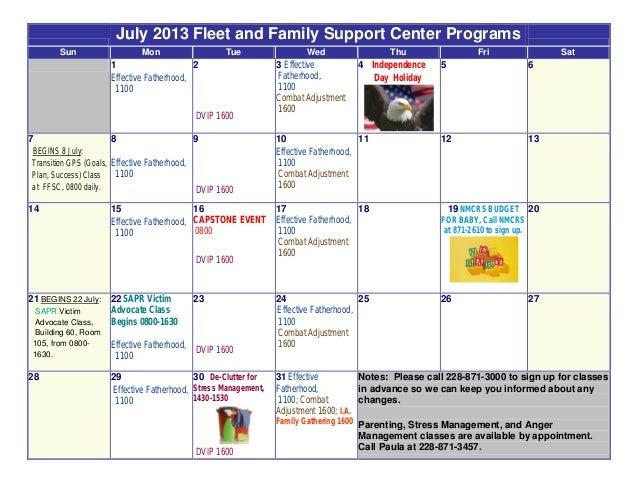 July 2013 Fleet and Family Support Center Programs Sun Mon Tue Wed Thu Fri Sat 1 Effective Fatherhood, 1100 2 DVIP 1600 3 ...