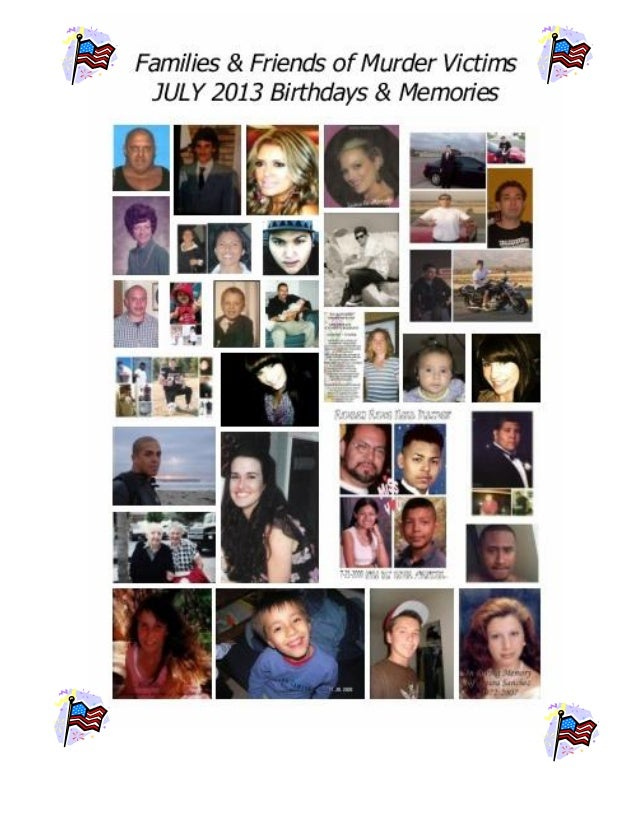 FAMILIES & FRIENDS OF MURDER VICTIMS, Inc. (FFMV) Newsletter JULY 2013 Thank-you: *Carol Anderson – Website *Kaiser – Oakl...
